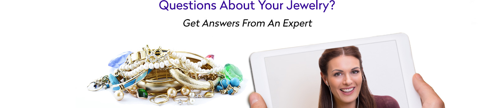 Questions About Your Jewelry?  Get Answers From An Expert Now